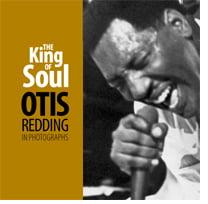 The King of Soul: Otis Redding in Photographs