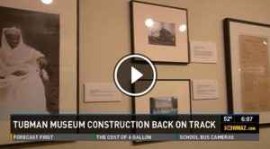 Construction on new Tubman Museum begins